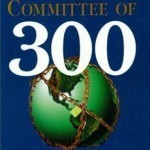 Post image for Ever Wondered Just Who Is The Committee of 300?
